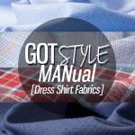 Gotstyle-Manual-Dress-Shirt-Fabrics
